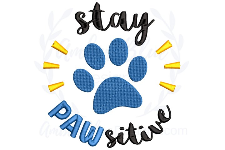 Stay Pawsitive Paw Pun Embroidery File