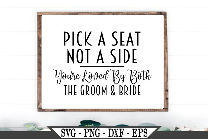 Pick A Seat Not A Side Youre Loved By Both The Groom SVG