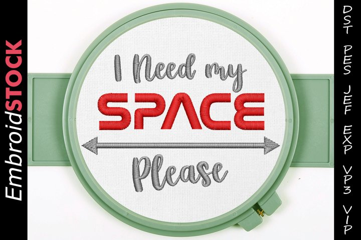 I Need my Space Embroidery Design