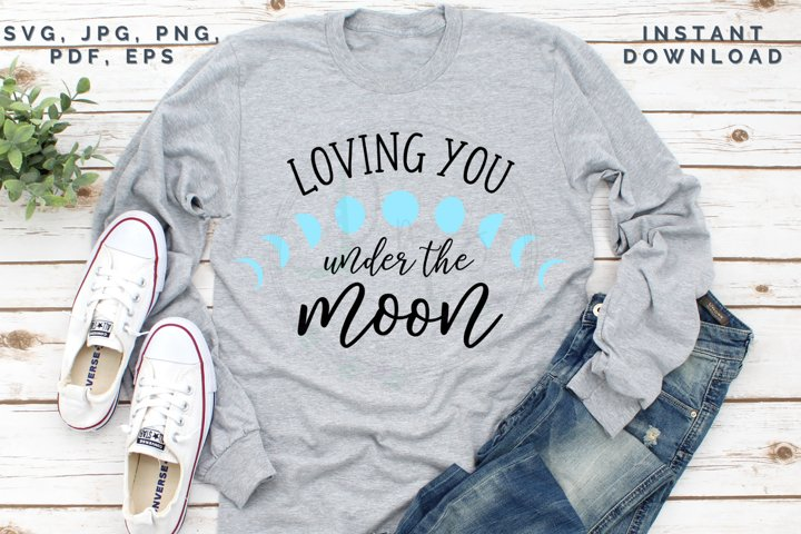 Loving You Under the Moon SVG, Moon love cut file, Valentine