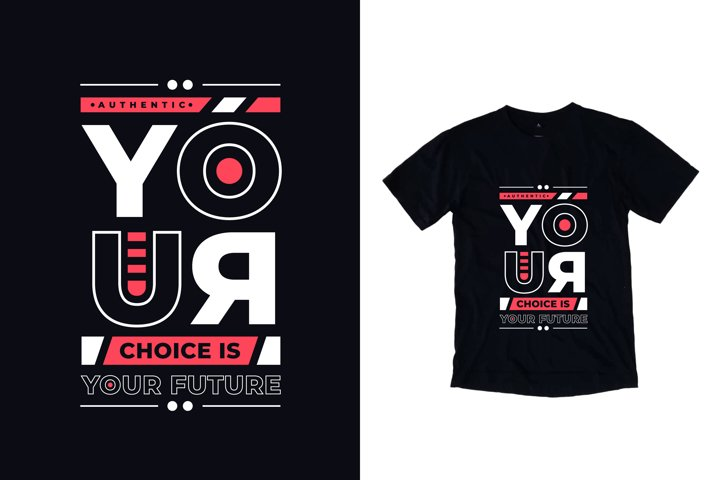 Your choice is your future typography quote t shirt design