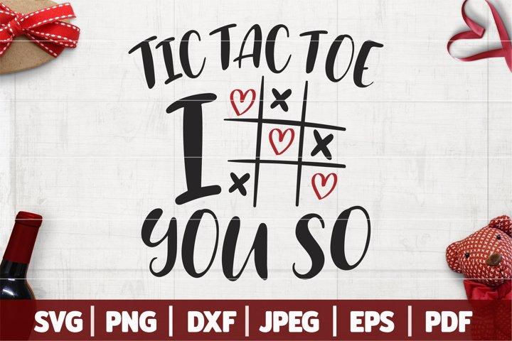 Tic Tac Toe I Love You So SVG, Funny Valentines Day SVG