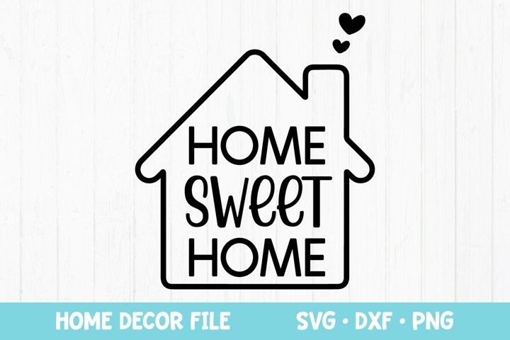 Home Sweet Home SVG file for Cricut, Home Decor Cut File