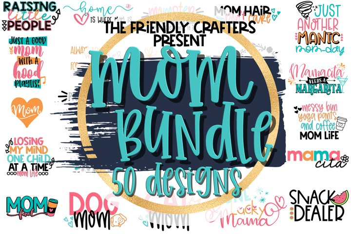 Mom Bundle! - 50 Mom Cut Files!