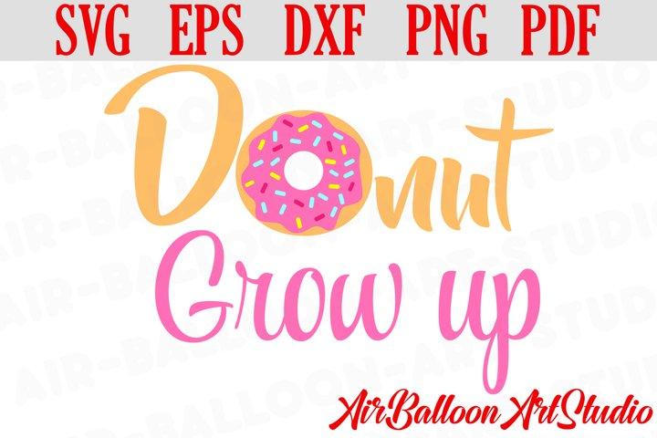 Donut Grow Up Svg Donut Svg Sweet Donut Svg Doughnut SVG