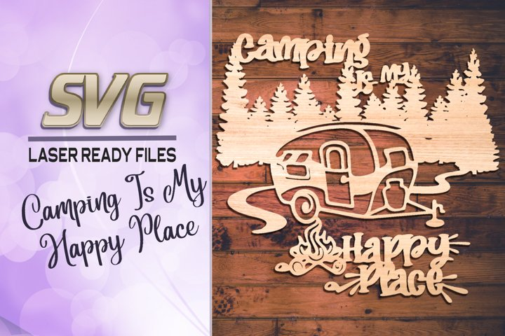 My Happy Place Camping SVG Laser Cut Glowforge Files