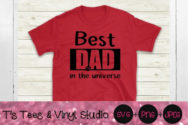 Best Dad Svg, Dad, Fathers Day, Universe, Best Dad Ever