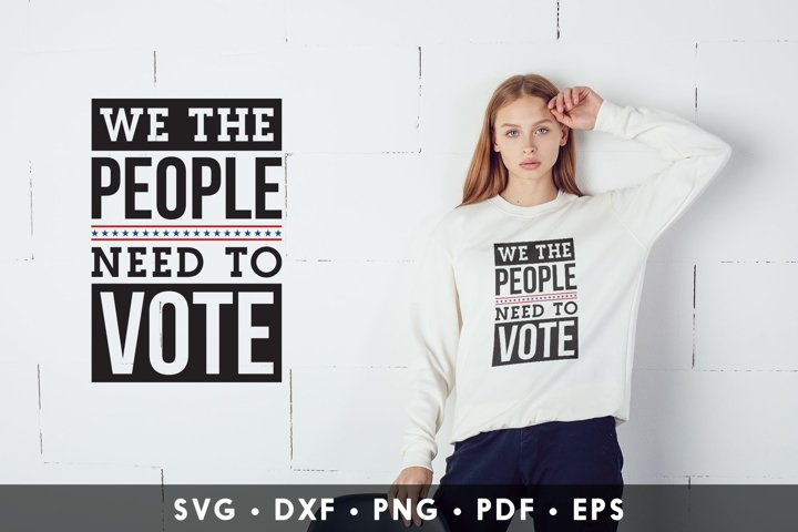 We The People Need To Vote, Presidential Election 2020 SVG