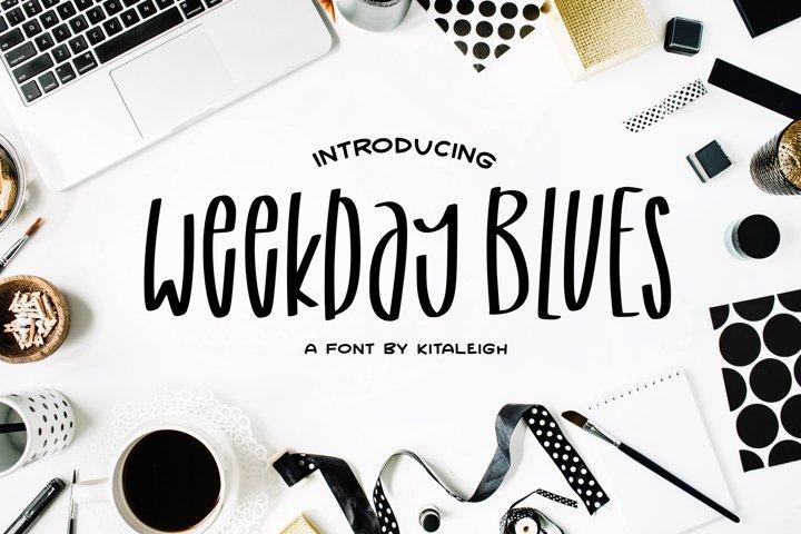 Weekday Blues