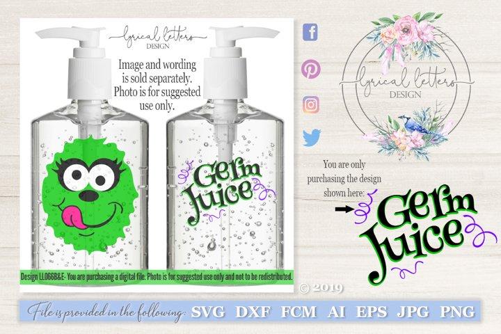 Germ Juice Hand Sanitizer Wording #2 SVG DXF LL066E