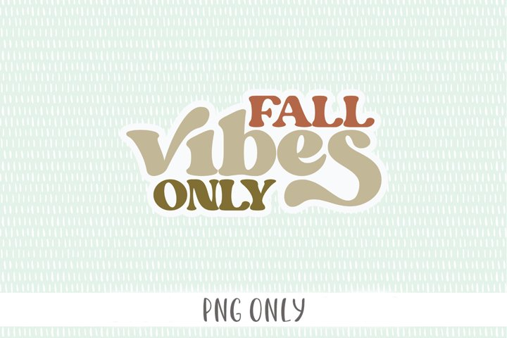 Fall Vibes Only PNG - Fall Vibes Sticker