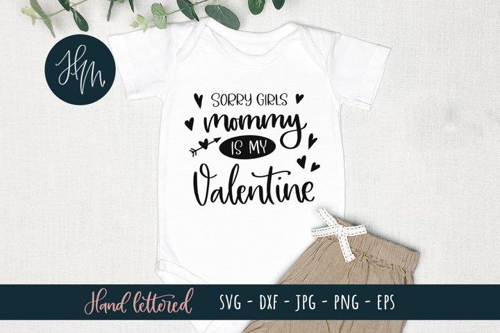 Sorry girls mommy is my Valentine SVG design