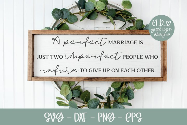A Perfect Marriage Is Just Two Imperfect People - SVG