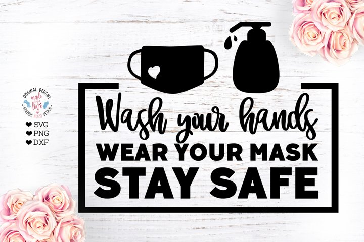 Wash Your Hands Wear Your Mask Stay Safe