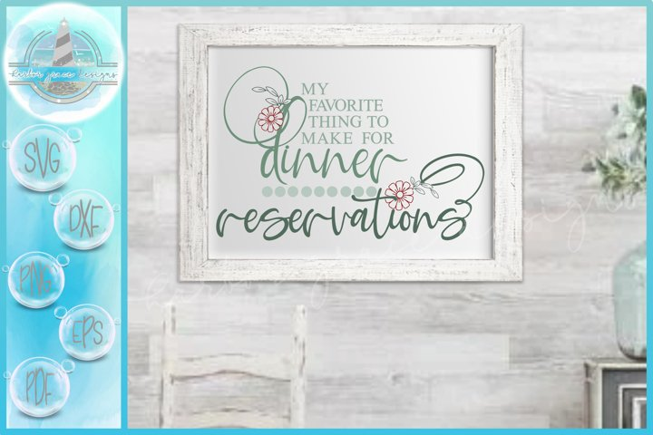 Favorite Thing To Make For Dinner - Reservations Quote SVG