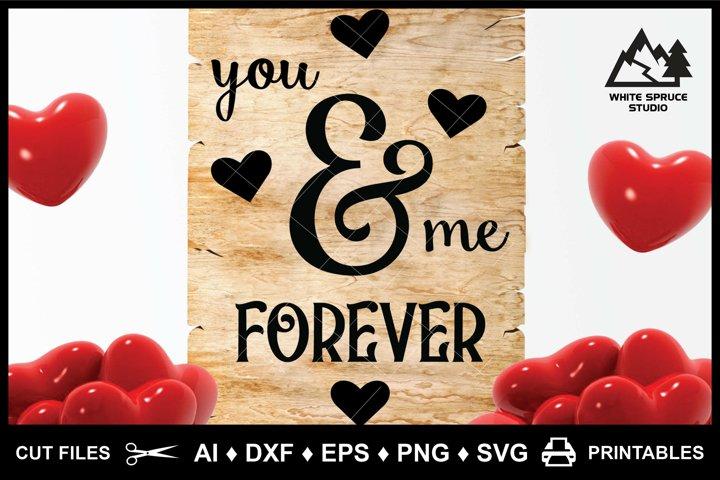 You & Me Forever, Valentine SVG, Love SVG, Anniversary SVG