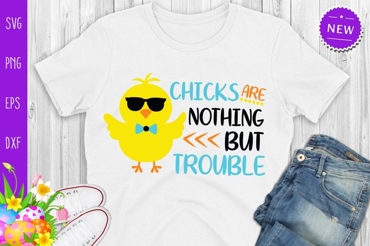 Chicks Are Nothing But Trouble Svg, Funny Easter Svg