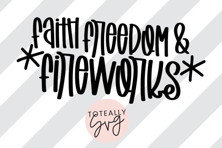 Faith, Freedom, and Fireworks SVG