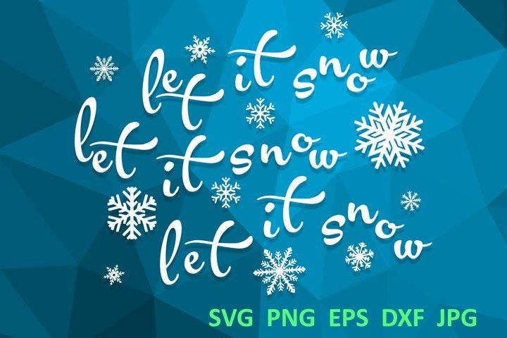 Christmas svg Let it snow svg Winter svg Snowflake svg