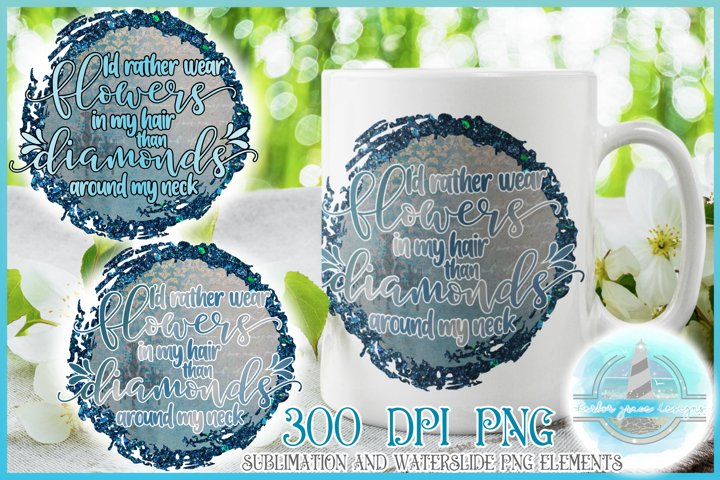 Flowers Over Diamonds Quote 300 dpi PNG for Sublimation Blue