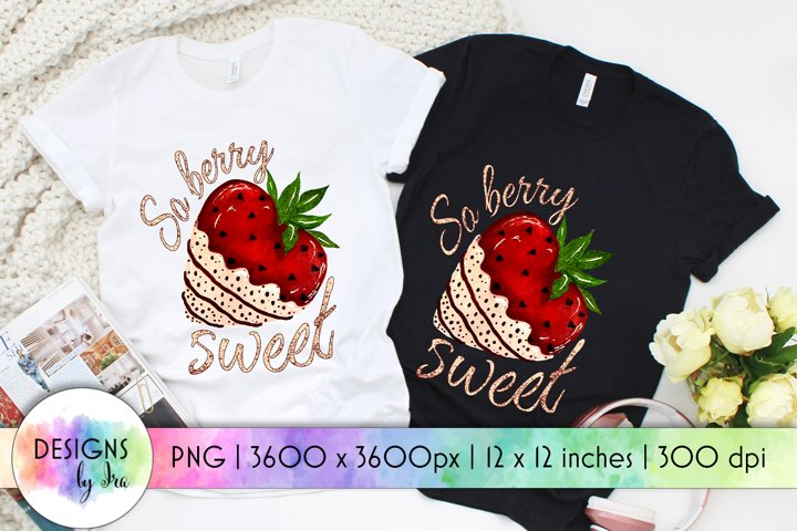 So Berry Sweet PNG   Strawberry Print   Sweet Valentines