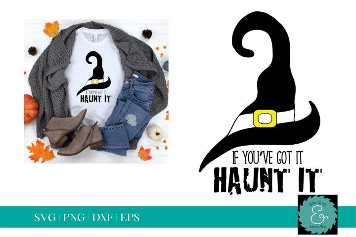 If Youve Got It, Haunt It SVG, Halloween Shirt SVG