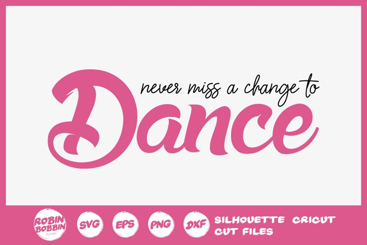 Never Miss a Change To Dance SVG - Ballet SVG File