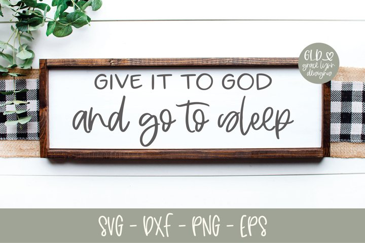 Give It To God And Go To Sleep - SVG