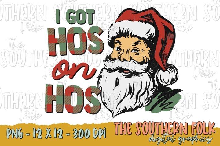 I Got Hos on Hos PNG File, Sublimation Design, Christmas