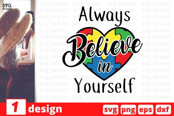 Always believe in yourself SVG cut files| Autism awareness
