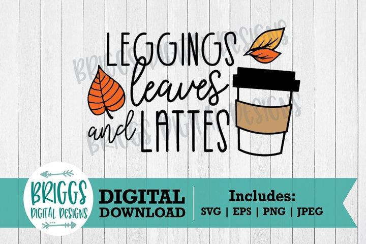 Leggings, Leaves & Lattes SVG | Fall shirt Cut File