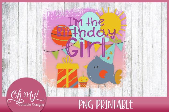 Im The Birthday Girl Sublimation Printable