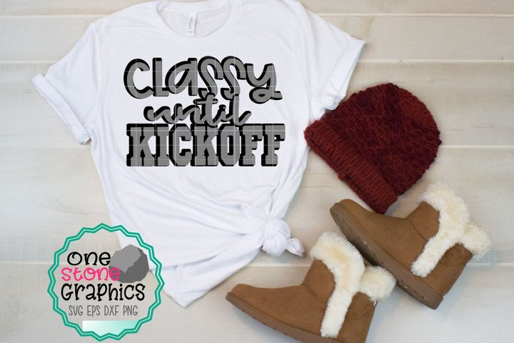 Classy until kickoff svg,football svg,football,football mom