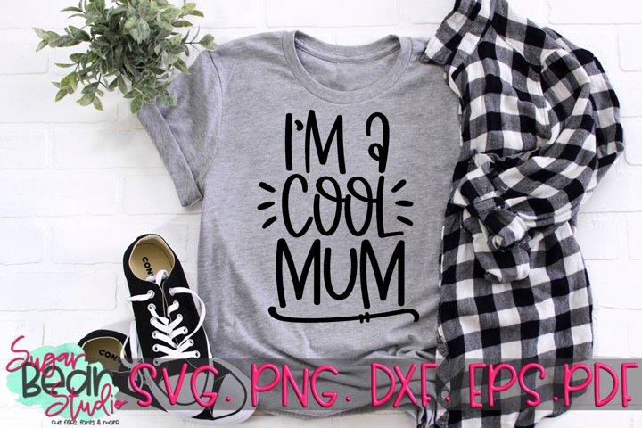 Im A Cool Mum - A Mum SVG