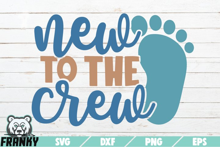 New to the crew SVG | Printable Cut file