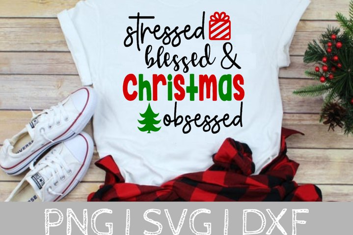 Stressed Blessed Christmas Obsessed SVG Cut File
