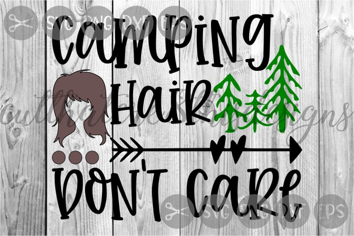 Camping Hair Dont Care, Trees, Arrow, Cute, Cut File, SVG