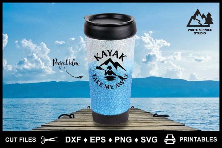 Kayaking SVG Kayak Take Me Away DXF EPS PNG Cricut Mountains