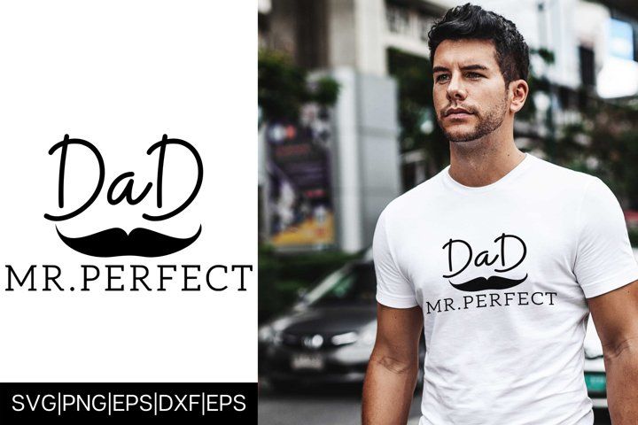 MR. PERFECT DAD Fathers Day T shirt Design SVG Cut File