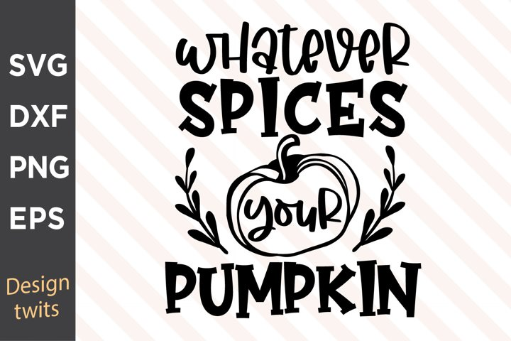 Whatever Spices Your Pumpkin SVG