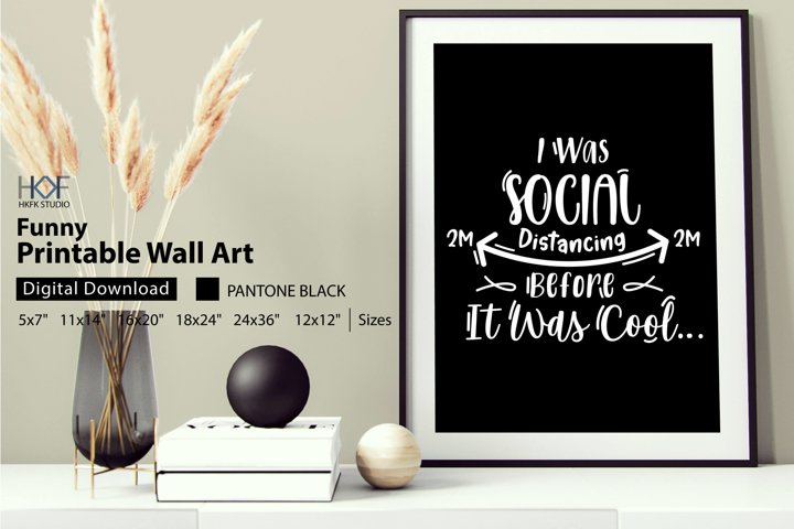 I Was Social Distancing Before It Was Cool Pritn Wall Art
