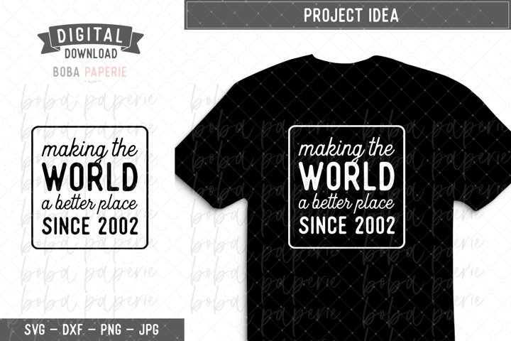 Making the World a Better Place since 2002 Birthday SVG