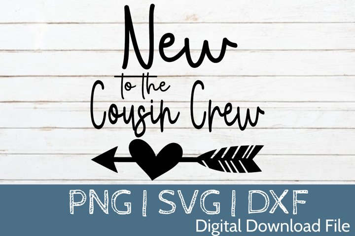 New To The Cousin Crew SVG Cut File