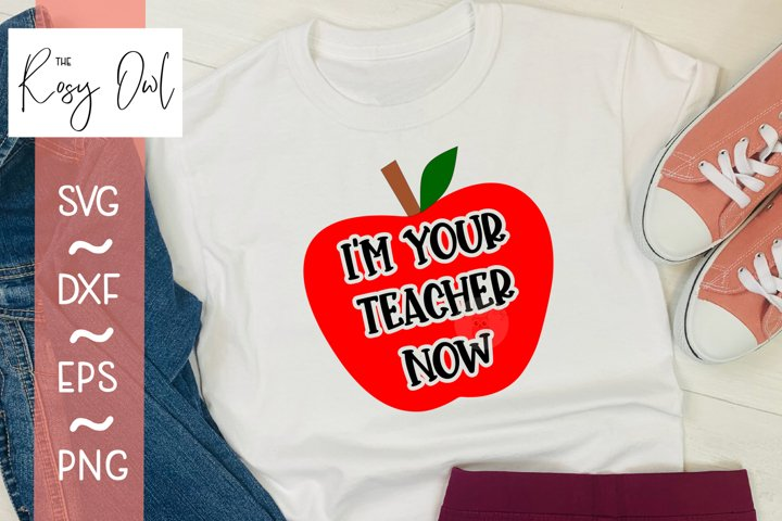 Im Your Teacher Now SVG PNG DXF EPS