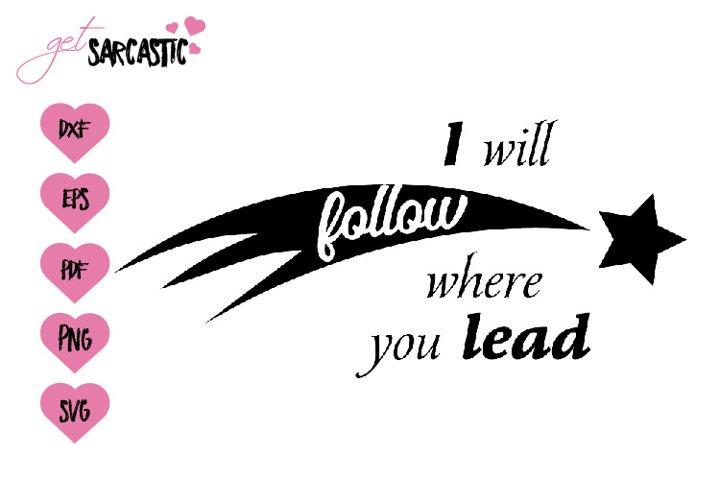 I will follow where you lead