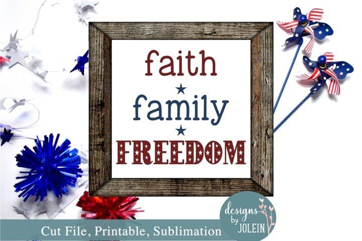 Faith Family Freedom- SVG, Sublimation, Printable