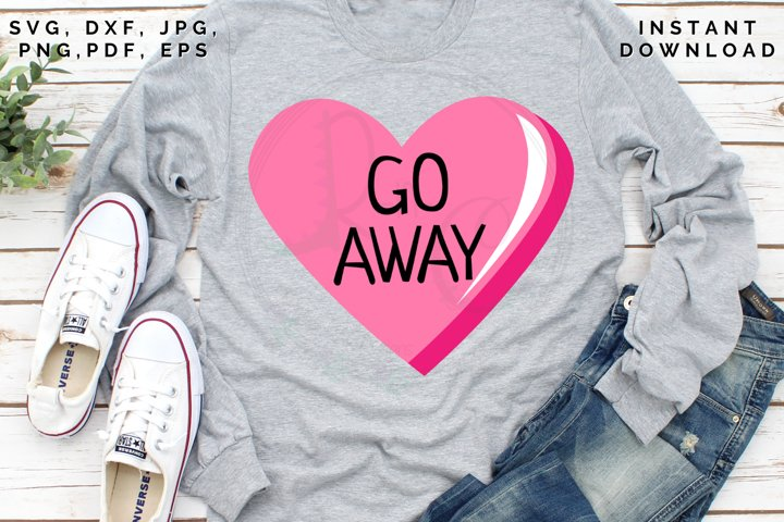Go Away Candy SVG, Sweet and Sassy cut file, Valentines Day