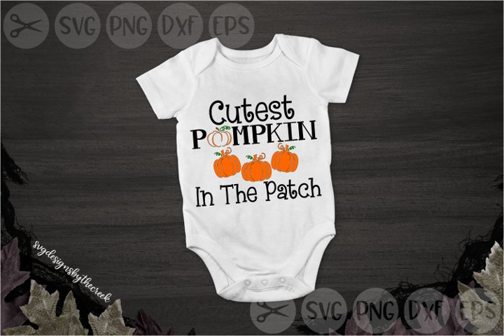 Cutest Pumpkin In The Patch, October, Seasons, Cut File, SVG