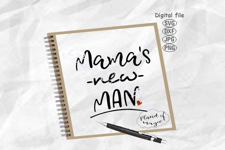 Mamas New Man Svg, Mommy Man Svg, Baby Svg, Baby Cut File