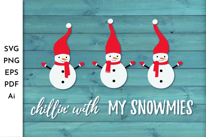 Chillin with my Snowmies. Snowman SVG. Snowmies.